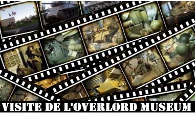 Visite de l'Overlord Museum